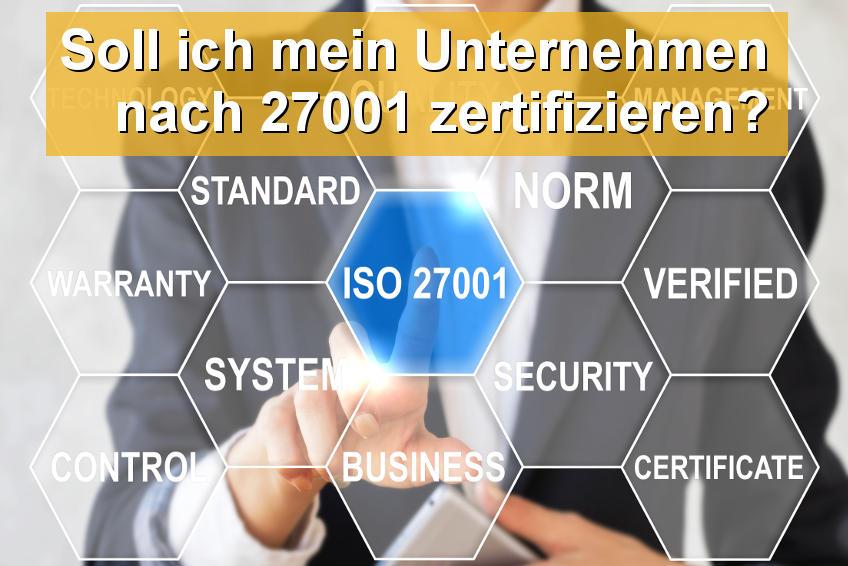 SEC4YOU: Soll ich mein Unternehmen nach ISO 27001 zertifizieren?